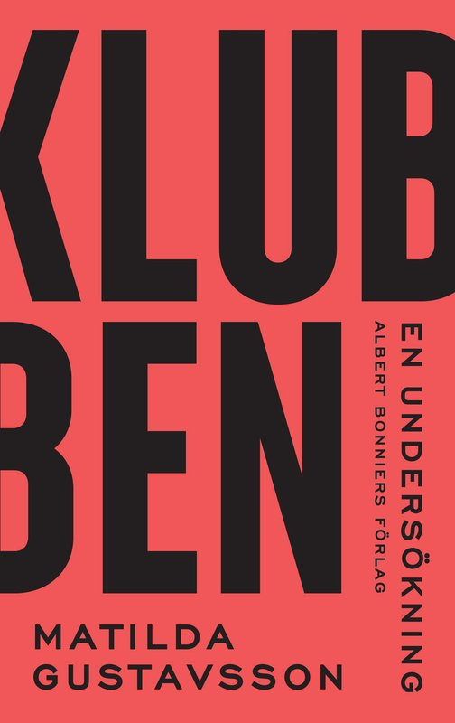 Omslaget till boken Klubben: Bokens titel i stora svarta bokstäver mot en röd bakgrund